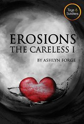 Erosions: The Careless by Ashlyn Forge