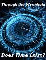 through-the-wormhole-does-time-exist