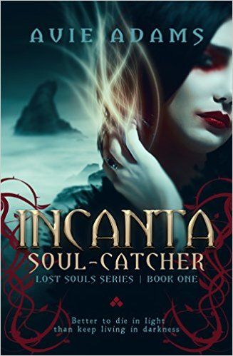 Avie Adams: Incanta: Soul Catcher