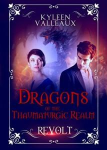 Revolt Dragons of the Thaumaturgic Realm
